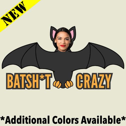T-Shirt - Batsh*t Crazy