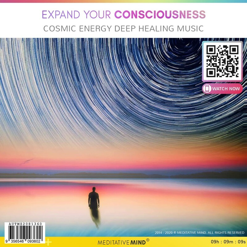 Expand Your Consciousness - Cosmic Energy Deep Healing Music