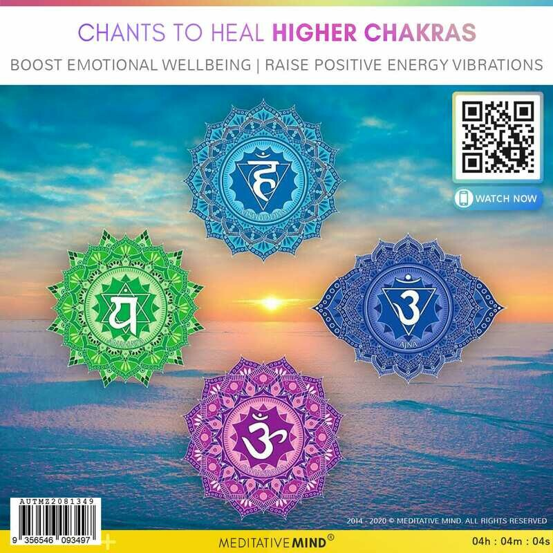 CHANTS to HEAL HIGHER CHAKRAS - Boost Emotional Wellbeing | Raise Positive Energy Vibrations