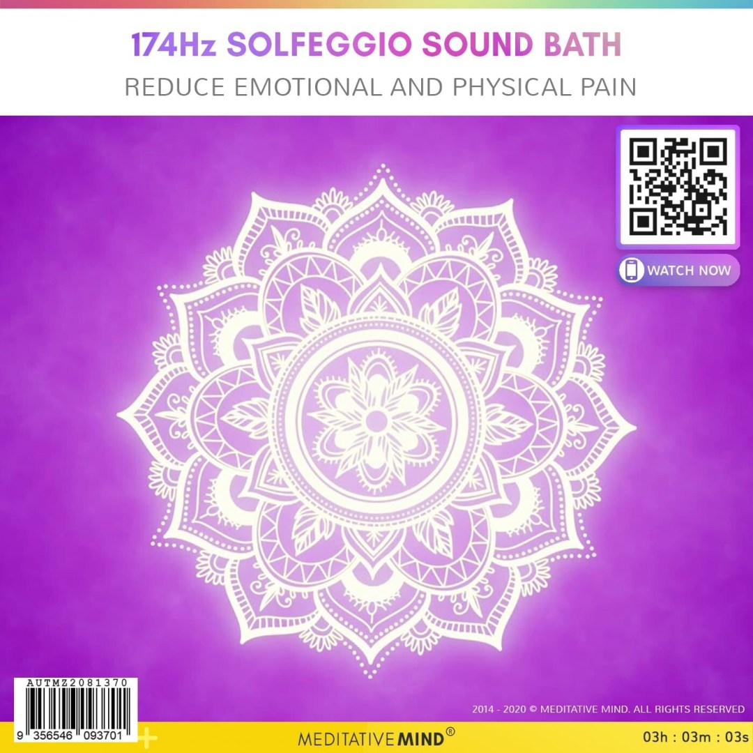 174Hz Solfeggio Sound Bath -  Reduce Emotional and Physical Pain