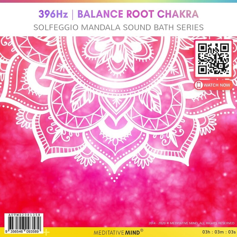 396Hz   Balance Root Chakra  - Solfeggio Mandala Sound Bath Series