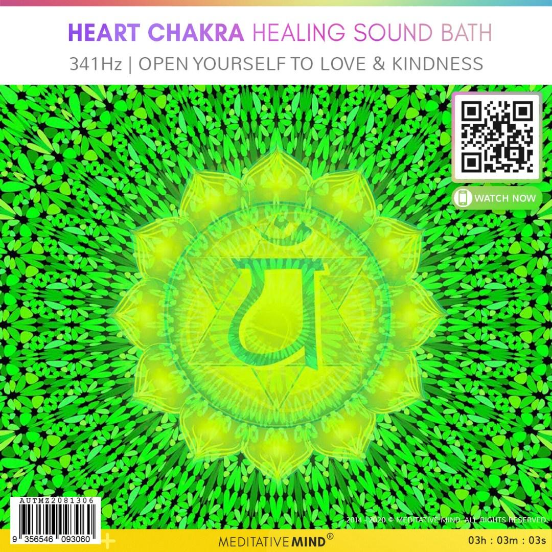HEART CHAKRA HEALING SOUND BATH - 341Hz   Open Yourself To Love & Kindness