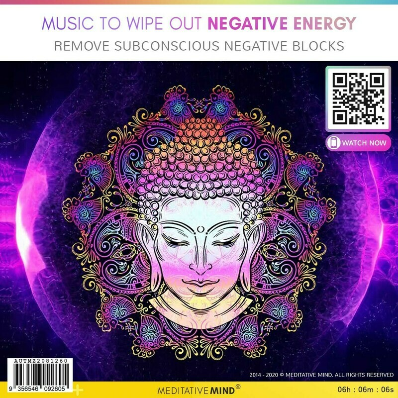 Music to Wipe Out Negative Energy - Remove Subconscious Negative Blocks