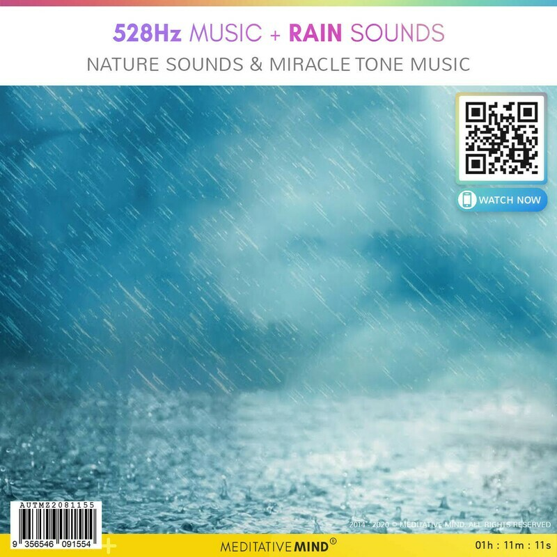 528 Hz Music + Rain Sounds - Nature Sounds &  Miracle Tone Music
