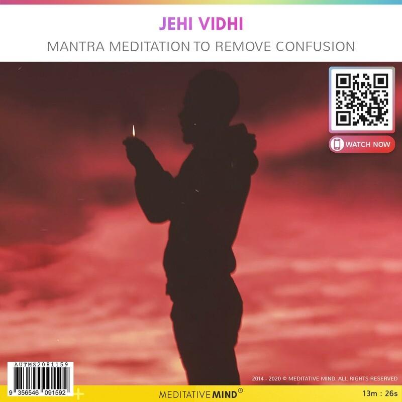 Jehi Vidhi - Mantra Meditation to Remove Confusion
