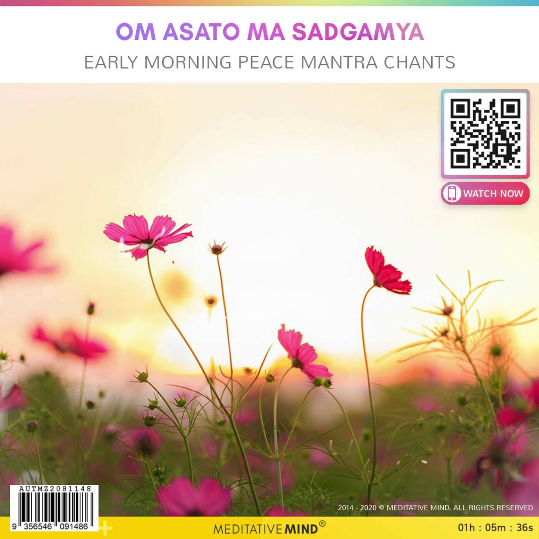 Om Asato Ma Sadgamya - Early Morning Peace Mantra Chants