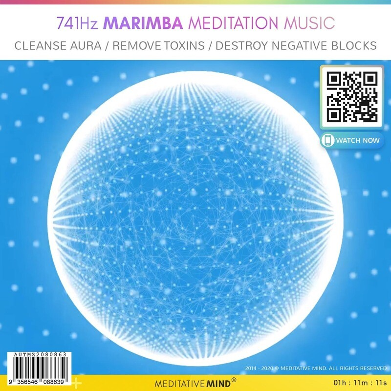 741 Hz Marimba Meditation Music - Cleanse Aura / Remove Toxins / Destroy Negative Blocks