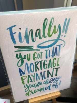 Finally You Got That Mortgage Card