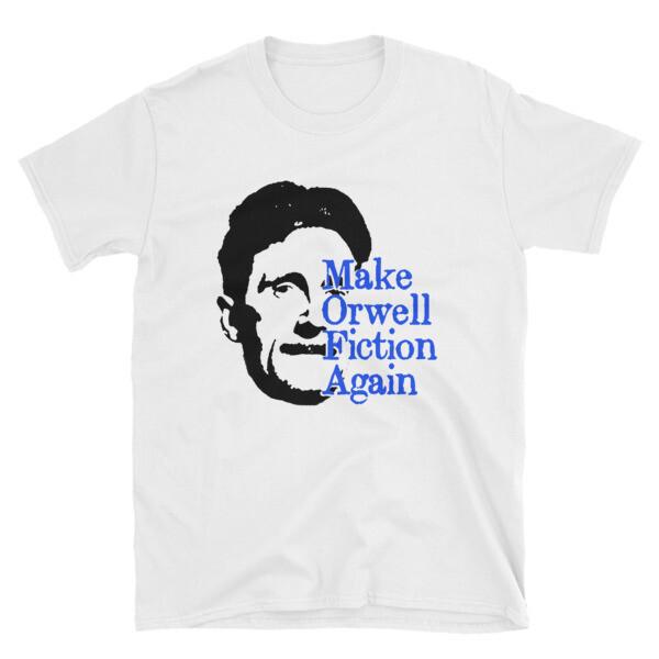 Make Orwell Fiction Again Short-Sleeve Unisex T-Shirt