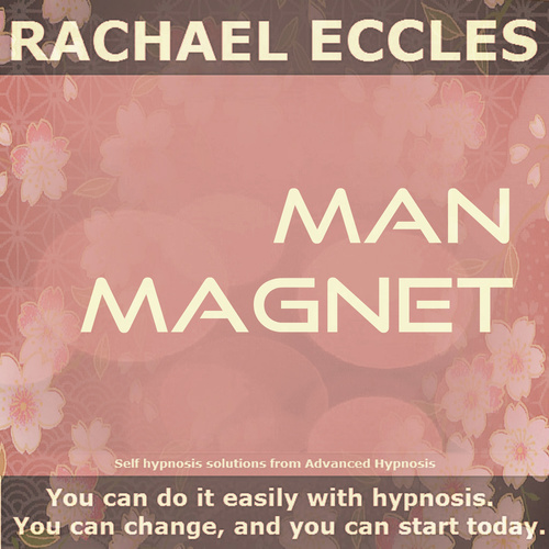 Man Magnet: Be more attractive to men, confidence & charisma, Self Hypnosis MP3 Download 00261