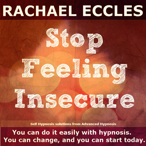 Stop Feeling Insecure Self Hypnosis Hypnotherapy MP3