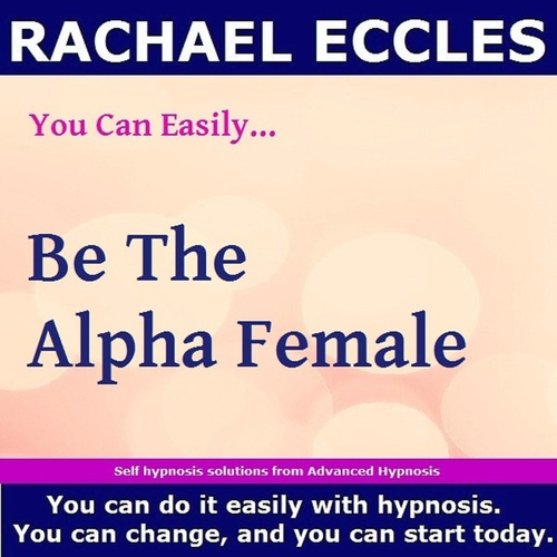 Be the Alpha Female, Self Hypnosis Hypnotherapy MP3 Hypnosis download 00204