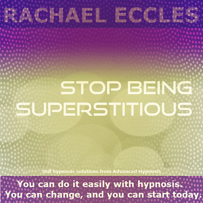Stop Being Superstitious, hypnotherapy Self hypnosis CD