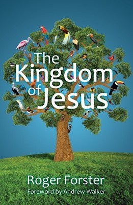 'The Kingdom of Jesus' - by Roger Forster