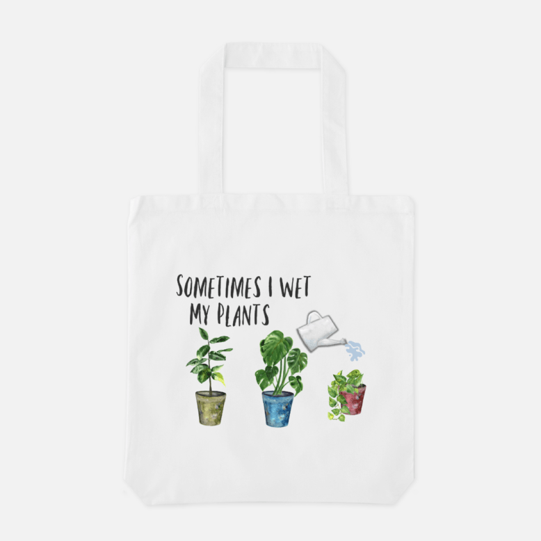 Sometimes I Wet My Plants - Canvas Tote