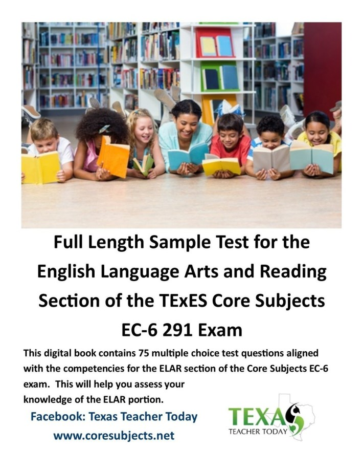 Full Length Sample Test for the English Language Arts and Reading Section of the TExES Core Subjects EC6 291 Exam