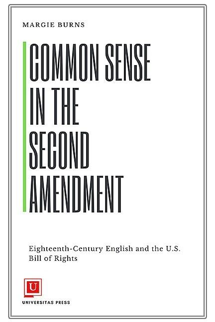 Common Sense in the Second Amendment