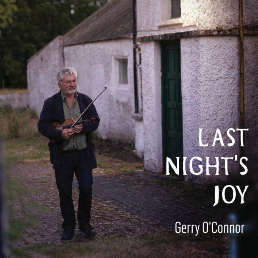 Last Night's Joy - Gerry O'Connor LUGCD966