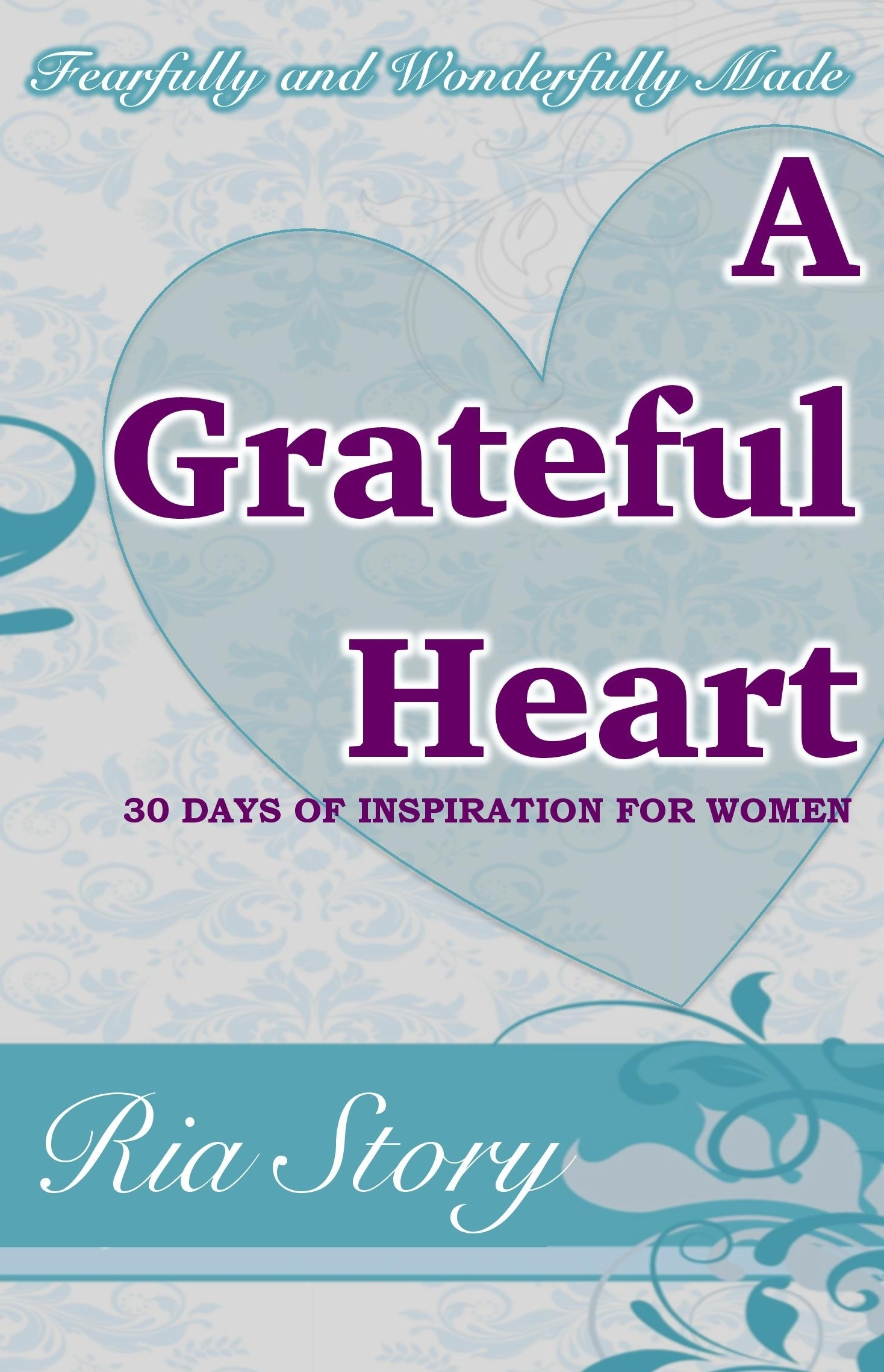 Fearfully and Wonderfully Made: A Grateful Heart 0030