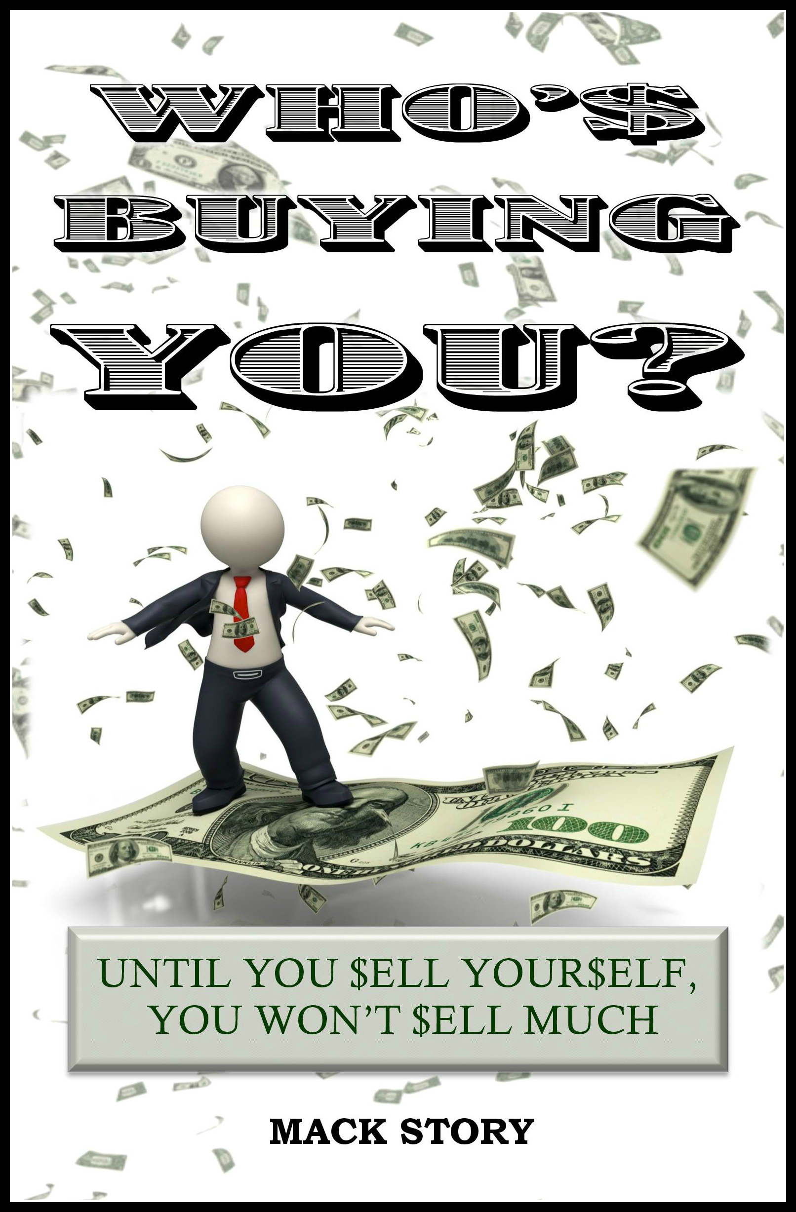 Who's Buying You? Until You Sell Yourself You Won't Sell Much 0040