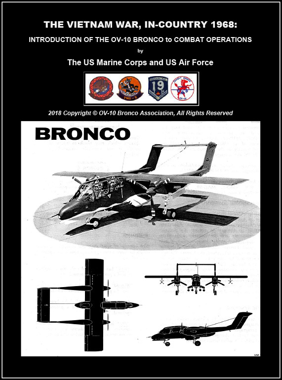 THE VIETNAM WAR, IN-COUNTRY 1968: INTRODUCTION OF THE OV-10 BRONCO to COMBAT OPERATIONS by The US Marine Corps and US Air Force  (Electronic Edition) PLUS Bonus Material VSOV68-2018