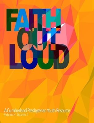 Faith Out Loud - Volume 4, Quarter 1