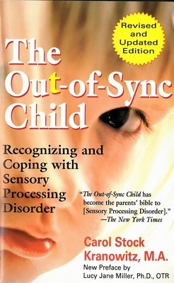 Out-of-Sync Child, The: Recognizing and Coping with Sensory Processing Disorder