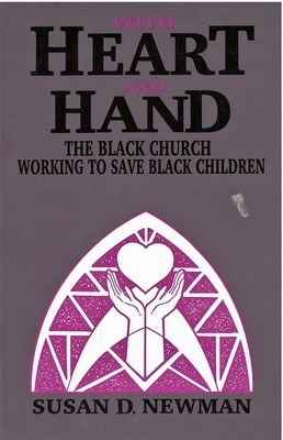 With Heart and Hand: The Black Church Working to Save Black Children
