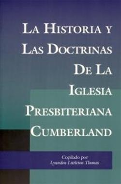 La Historia Y Las Doctrinas De La Iglesia Presbiteriana Cumberland