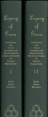Legacy of Grace: Louisiana and Texas, Cumberland Presbyterian People and Places of Trinity Presby