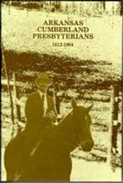 Arkansas Cumberland Presbyterians 1812-1984