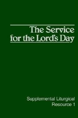 Service for the Lord's Day, The (Supplemental Liturgical Resource 1)