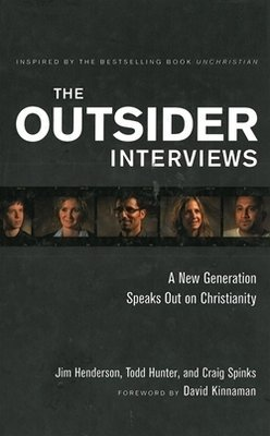 Outsider Interviews: A New Generation Speaks Out on Christianity