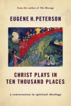 Christ Plays in Ten Thousand Places (Paperback)