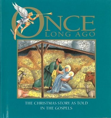 Once Long Ago: The Christmas Story as Told in the Gospels