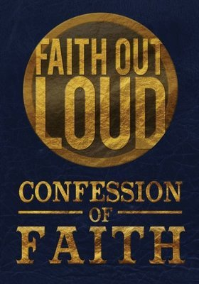 Confession of Faith - Faith Out Loud
