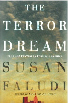Terror Dream, The: Fear and Fantasy in Post-9/11 America