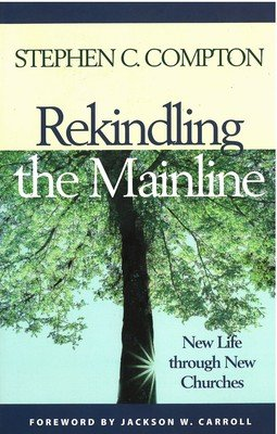 Rekindling the Mainline: New Life Through New Churches