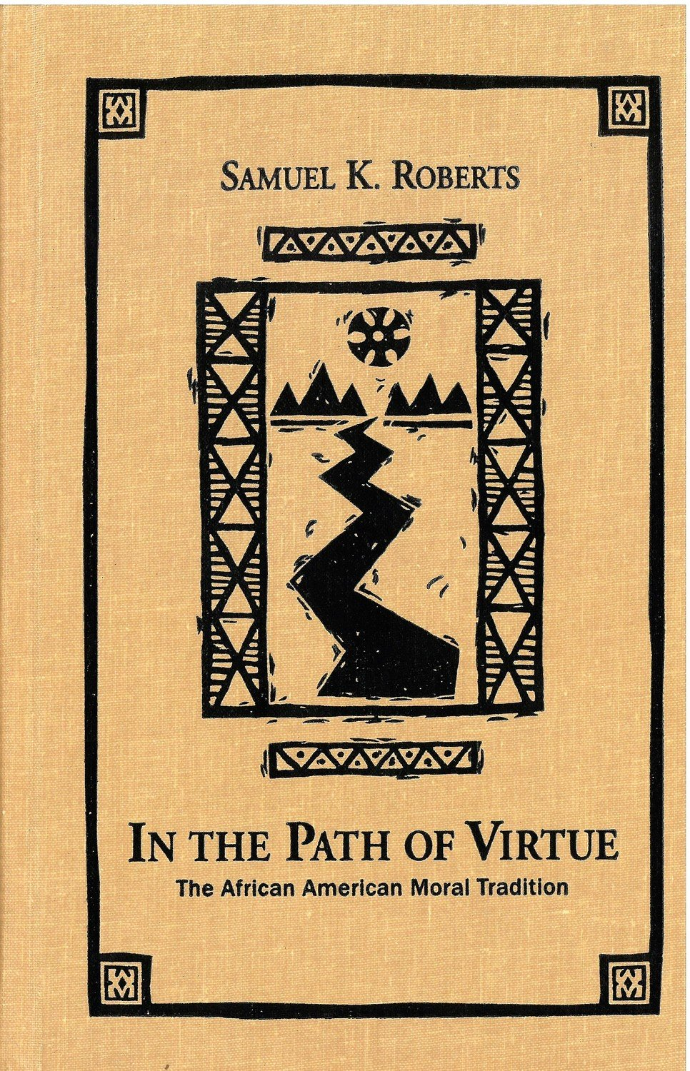 In the Path of Virtue: The African American Moral Tradition