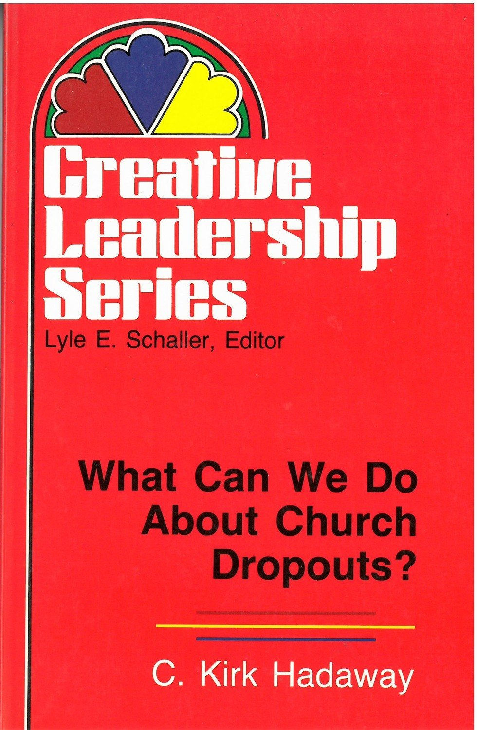What Can We Do About Church Dropouts?: (Creative Leadership Series)