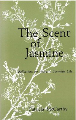 Scent of Jasmine, The: Reflections for Peace in Everyday Life
