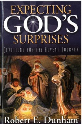 Expecting God's Surprises: Devotions for the Advent Journey