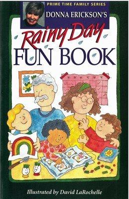 Donna Erickson's Rainy Day Fun Book (Prime Time Family Series)