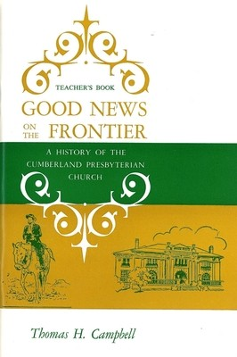 Good News on the Frontier - Leader's Guide  by Thomas H. Campbell