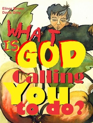 What is God Calling You to Do?: Discerning a Plan for Your Congregation