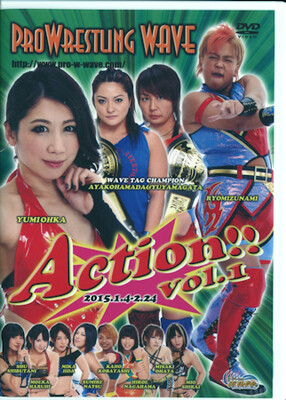 Pro Wrestling WAVE Action! Vol. 1 1/4/15 to 2/24/15 Official DVD