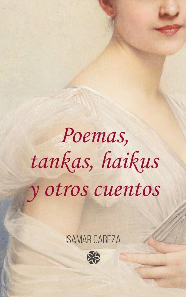 Poemas, tankas, haikus y otros cuentos
