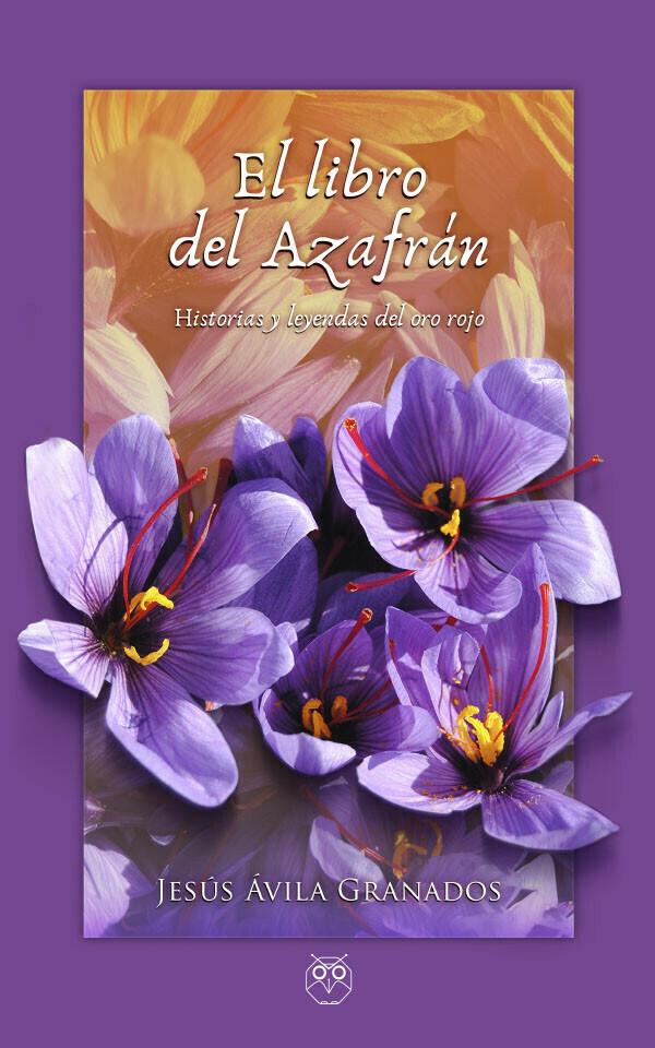 El libro del azafrán (historias y leyendas del oro rojo)