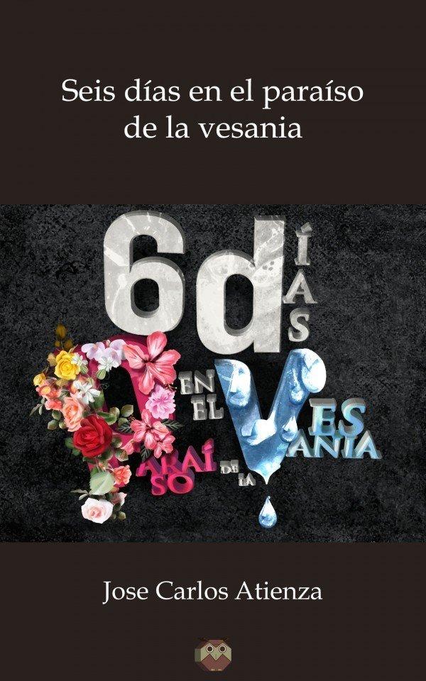 Seis días en el paraíso de la vesania 978-84-944815-4-3