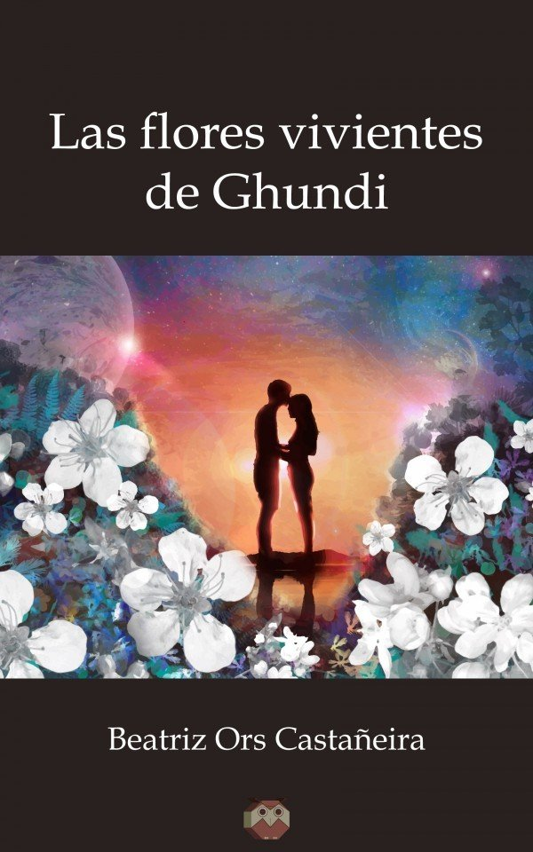 Las flores vivientes de Ghundi 978-84-944627-8-8